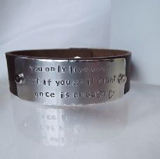 "Lovely Handmade Personalised ""You only live ..."" Leather Statement Cuff Bangle"